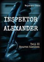 Inspektor Alexander Teil II – Kriminalroman enthüllt Betrug und Grausamkeit