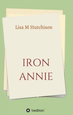 """""""Iron Annie"""" von Lisa M Hutchison"""