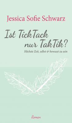 """""""Ist TickTack nur TakTik?"""" von Jessica Sofie Schwarz"""