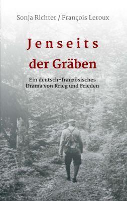 """""""Jenseits der Gräben"""" von François Leroux, Sonja Richter"""