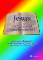 """""""Jesus - echt, unecht oder bearbeitet?"""" von Günter Unger"""