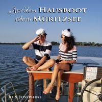 """Jo und Josephine fahren """"Auf dem Hausboot übern Müritzsee"""""""