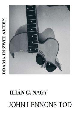 """""""JOHN LENNONS TOD"""" von ILIÁN G. NAGY"""