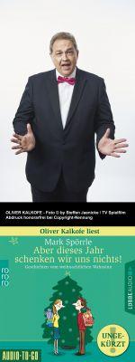 """Cover und Sprecherfoto (honorarfrei): Oliver Kalkofe """"Aber dieses Jahr schenken wir uns nichts"""""""