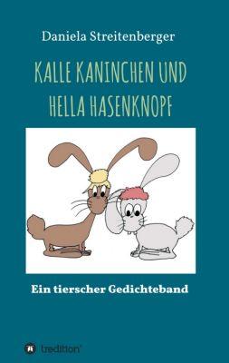 """""""KALLE KANINCHEN UND HELLA HASENKNOPF"""" von Daniela Streitenberger"""