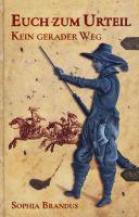 Kein gerader Weg - Historischer Abenteuer-Roman