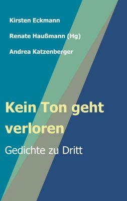 """""""Kein Ton geht verloren"""" von Andrea Katzenberger, Kirsten Eckmann, Renate Haußmann"""