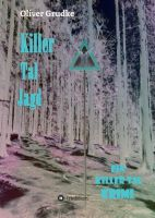 Killer Tal Jagd - Neuer Krimi aus der spannungsreichen Killer Tal-Reihe