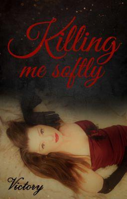 """""""Killing me softly"""" von"""