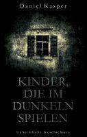 Kinder, die im Dunkeln spielen - Unheimliche Geschichten