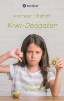 """""""Kiwi-Desaster"""" von Andreas Hülshoff"""