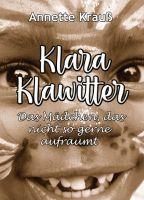 Klara Klawitter - Ein fröhliches Buch für Klein und Groß