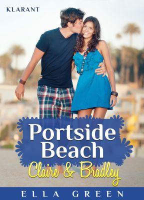 """NEW Adult Roman """"Portside Beach - Claire und Bradley"""" von Ella Green (Klarant Verlag, Bremen)"""