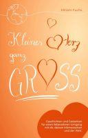 Kleines Herz ganz groß - Geschichten und Gedanken für einen liebevolleren Umgang mit sich selbst und der Welt
