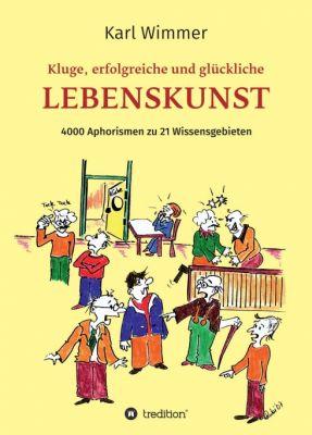 """""""Kluge, erfolgreiche und glückliche Lebenskunst"""" von Karl Wimmer"""