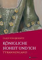 """""""Königliche Hoheit und Ich"""" von Claus von Kroenitz"""