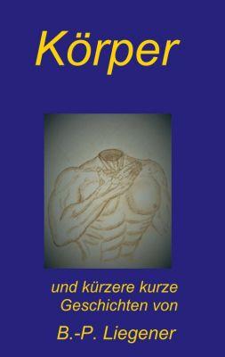"""Körper"" von Bernd-Peter Liegener"