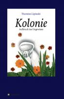 """""""Kolonie"""" von Thorsten Lipinski"""