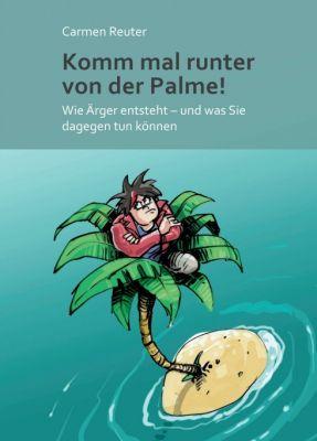 """""""Komm mal runter von der Palme!"""" von Carmen Reuter"""