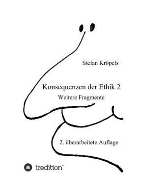 """""""Konsequenzen der Ethik 2"""" von Stefan Kröpels"""