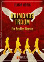 Raimonds Traum ein Beatles Roman von Beatles Kenner Elmar Hörig