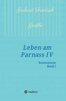 """""""Leben am Parnass IV - Rezensionen I"""" von Gerhard Friedrich Grabbe"""