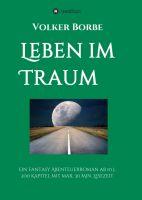 """""""Leben im Traum"""" von Volker Borbe"""