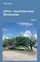 """""""Leyla - Geschichte eines Ehrenmordes"""" von Peter Jacob"""