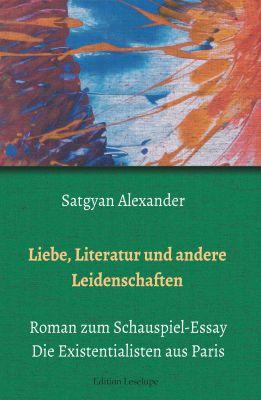 """""""Liebe, Literatur und andere Leidenschaften"""" von Satgyan Alexander"""