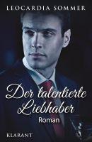 """Liebesroman """"Der talentierte Liebhaber"""" von Leocardia Sommer. (Klarant Verlag, Bremen)"""