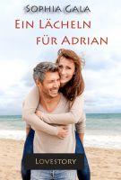 Ein Lächeln für Adrian - Liebesroman von Sophia Gala