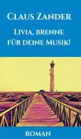 Livia, brenne für deine Musik! – neuer Entwicklungsroman dreht sich rund um die Macht der Musik und der Liebe