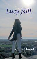 Lucy fällt - Ein spiritueller Roman über Freude zum wahren Leben