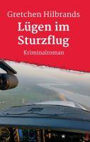 Lügen im Sturzflug - Ein spannender Kriminalroman mit christlichen Aspekten