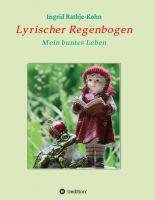 Lyrischer Regenbogen - Abwechslungsreiche Gedichte-Sammlung
