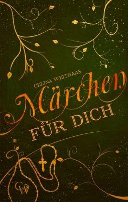 """""""Märchen für Dich"""" von Celina Weithaas"""