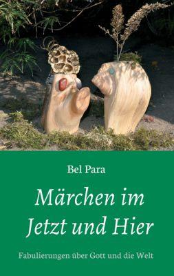 """""""Märchen im Jetzt und Hier"""" von Bel Para"""