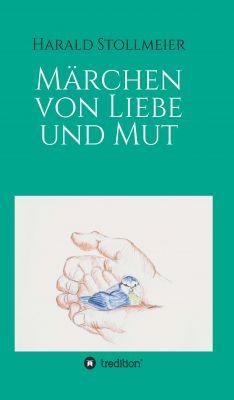 """""""Märchen von Liebe und Mut"""" von Harald Stollmeier"""