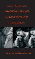 Magdalenas Magischer Moment – eine Kunst-Geschichte