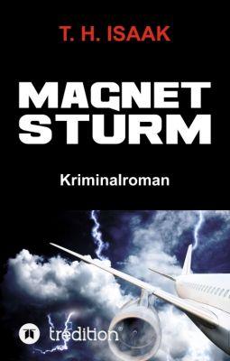 """""""MAGNETSTURM"""" von T. H. Isaak"""