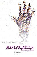 """""""MANIPULATION"""" von Matthias Benz"""