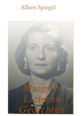 """""""Margots Liebe zu Gedichten"""" von Albert Spiegel"""