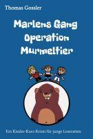 Marlens Gang - Operation Murmeltier - Ein spannender Kinder-Kurz-Krimi