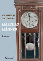 Marthas Männer - Bewegender Frauen-Roman mit historischem Hintergrund