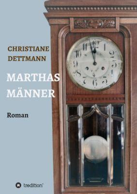 """""""Marthas Männer"""" von Christiane Dettmann"""
