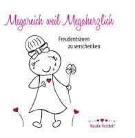 Megareich weil Megaherzlich - Charmantes Buch rund um Liebe, Hoffnung und Glück