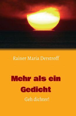 """""""Mehr als ein Gedicht"""" von Rainer Maria Derstroff"""