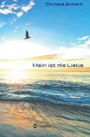 """""""Mein ist die Liebe"""" von Christa Eckert"""
