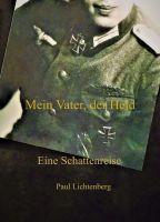 Mein Vater, der Held. - Eine Nachkriegsdeutschland-Autobiografie