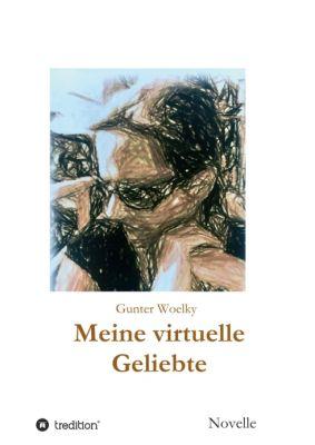 """""""Meine virtuelle Geliebte"""" von Gunter Woelky"""